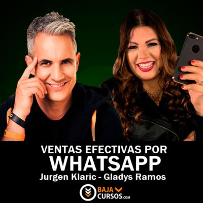 Ventas Efectivas por Whatsapp – Gladys Ramos – Jurgen Klaric