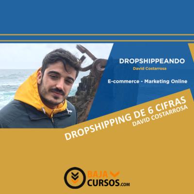 Dropshipping de 6 cifras – David Costarrosa