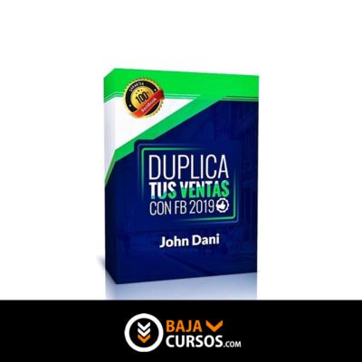 Duplica tus Ventas con FB 2019 – John Dani