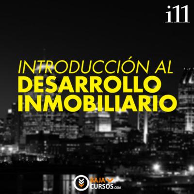 Introduccion al Desarrollo Inmobiliario – Carlos Muñoz