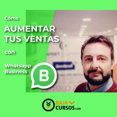 Cómo aumentar tus ventas con Whatsapp Business – Emanuel Trpin