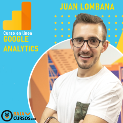 Curso Google Analytics – Juan Lombana