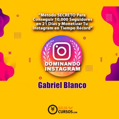 Dominando Instagram – Gabriel Blanco