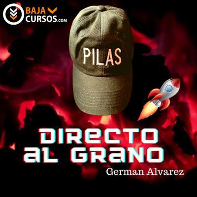 Curso Pilas Directo al Grano Pro 2021 – German Alvarez